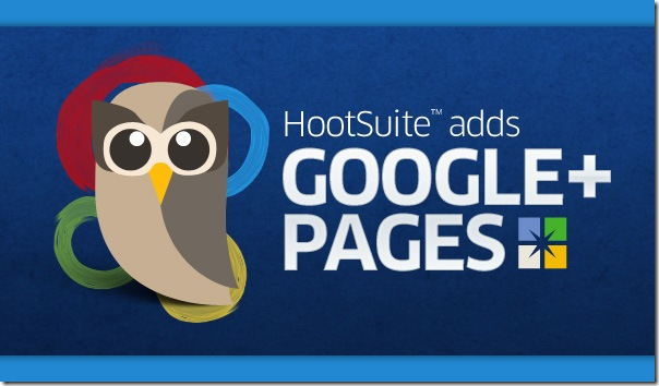 Hootsuite Adds Google+ Pages to Their Dashboard